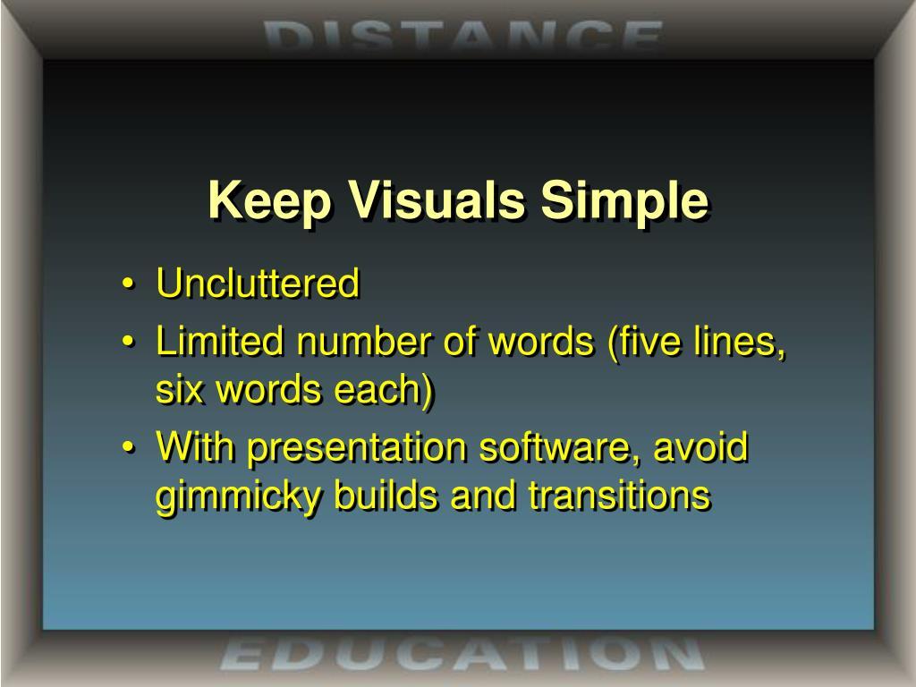 Keep Visuals Simple