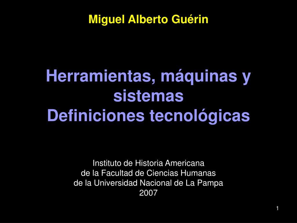 miguel alberto gu rin herramientas m quinas y sistemas definiciones tecnol gicas l.