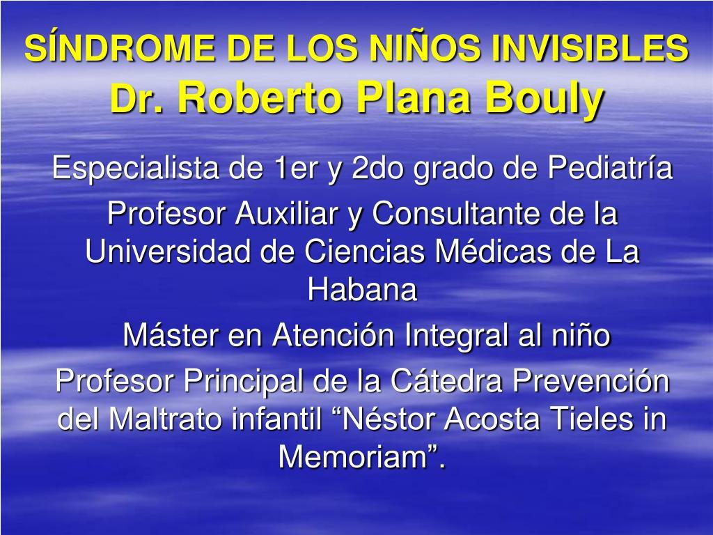 s ndrome de los ni os invisibles dr roberto plana bouly l.