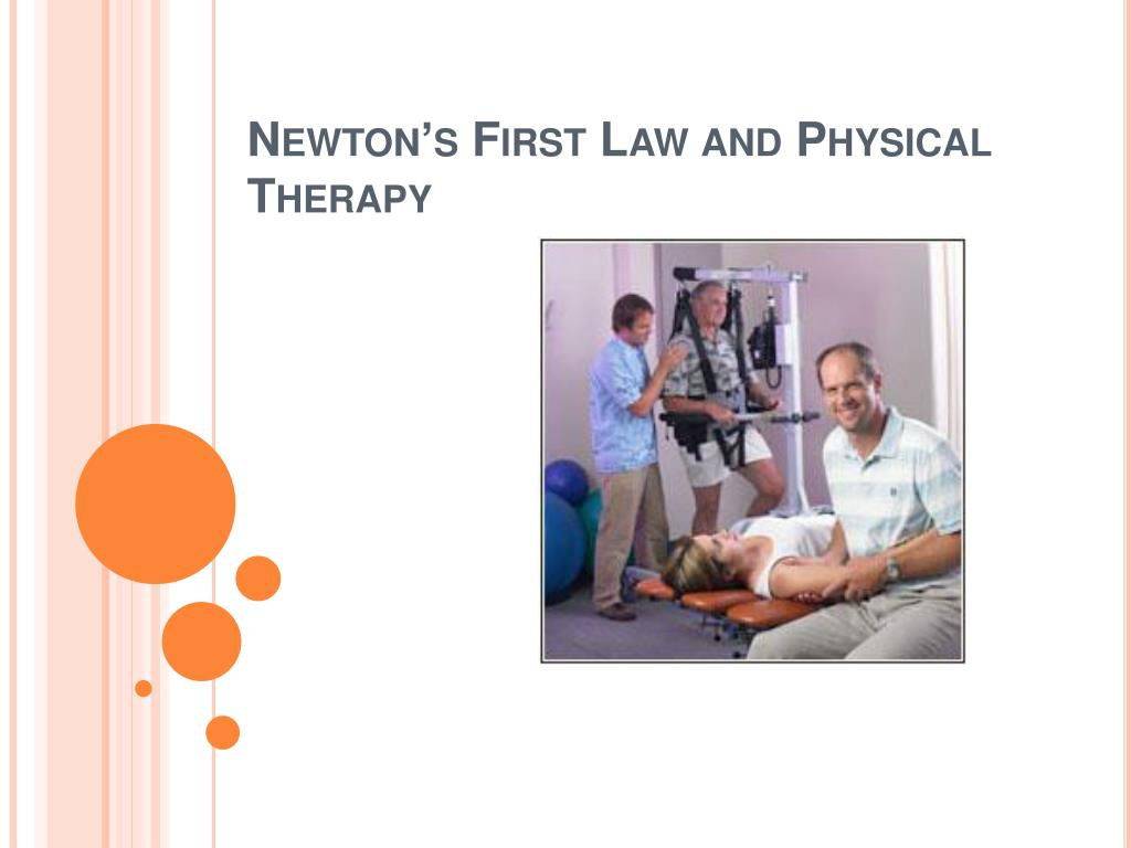 newton s first law and physical therapy l.