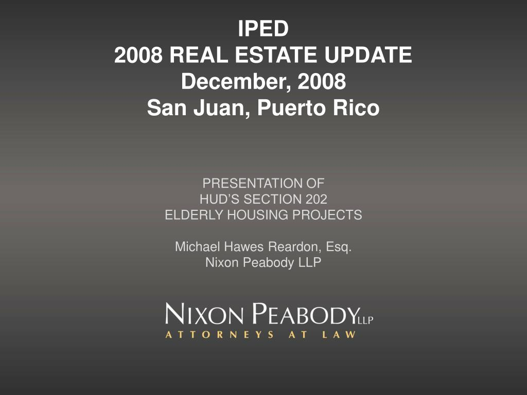 iped 2008 real estate update december 2008 san juan puerto rico l.