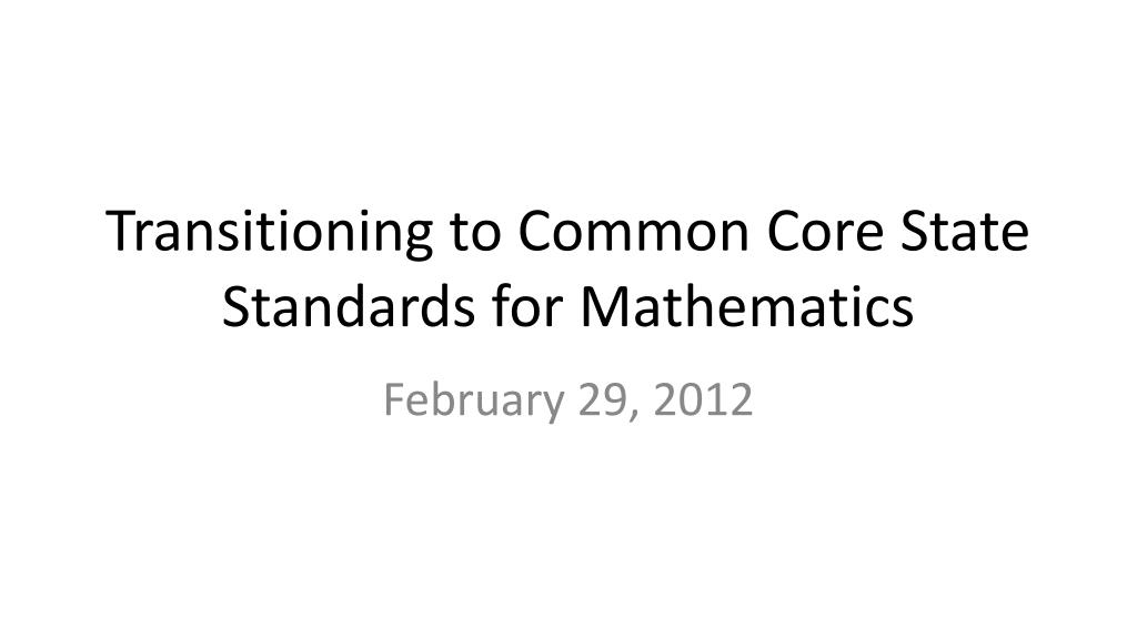 transitioning to common core state standards for mathematics l.