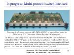 in progress multi protocol switch line card