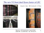 the new 512 host dual xeon cluster at lsu