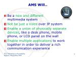ams will