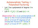 automorphism testing polynomial factoring
