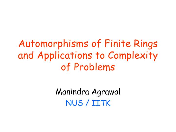 automorphisms of finite rings and applications to complexity of problems n.