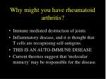 why might you have rheumatoid arthritis