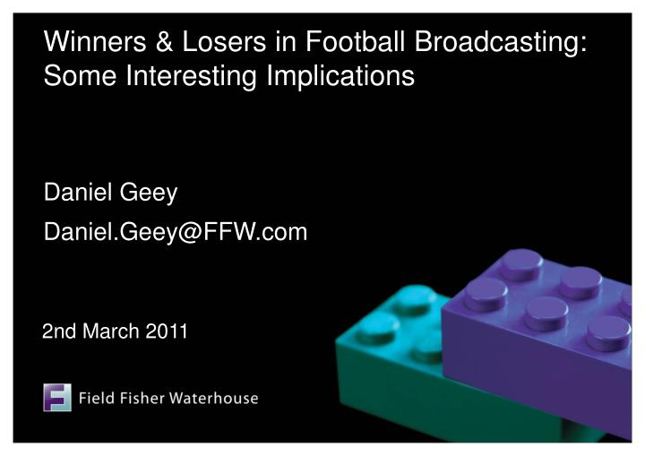 Winners losers in football broadcasting some interesting implications