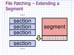 file patching extending a segment