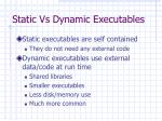 static vs dynamic executables