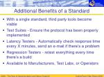 additional benefits of a standard