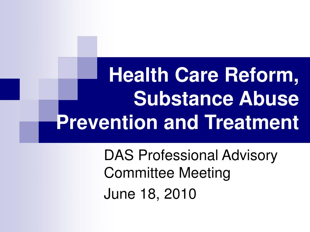 health care reform substance abuse prevention and treatment l.