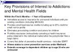 key provisions of interest to addictions and mental health fields