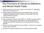 key provisions of interest to addictions and mental health fields8