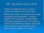 isf multilevel game plan