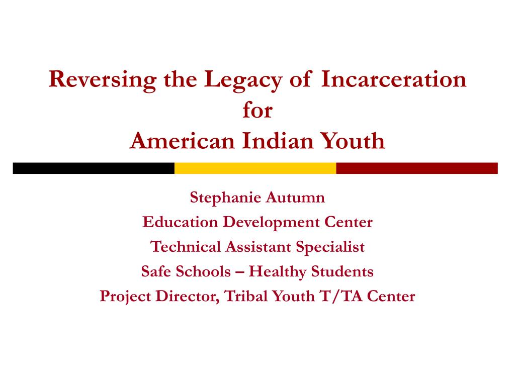 reversing the legacy of incarceration for american indian youth l.