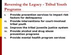 reversing the legacy tribal youth programs