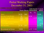 partial working papers december 31 200337