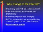 why change to the internet