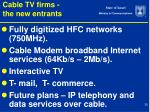 cable tv firms the new entrants