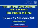 telecom israel 2002 exhibition and conference the future is here
