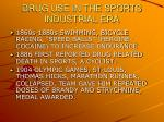 drug use in the sports industrial era