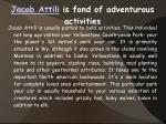 jacob attili is fond of adventurous activities