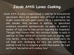 jacob attili loves cooking