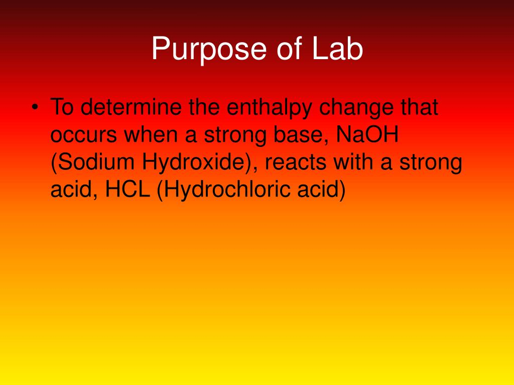enthalpy change of reaction lab report use sodium hydroxide hydrochloric acid and water Enthalpy of neutralisation - lab report of sodium hydroxide in water reaction 2 involved reaction another lab report on topic enthalpy of.