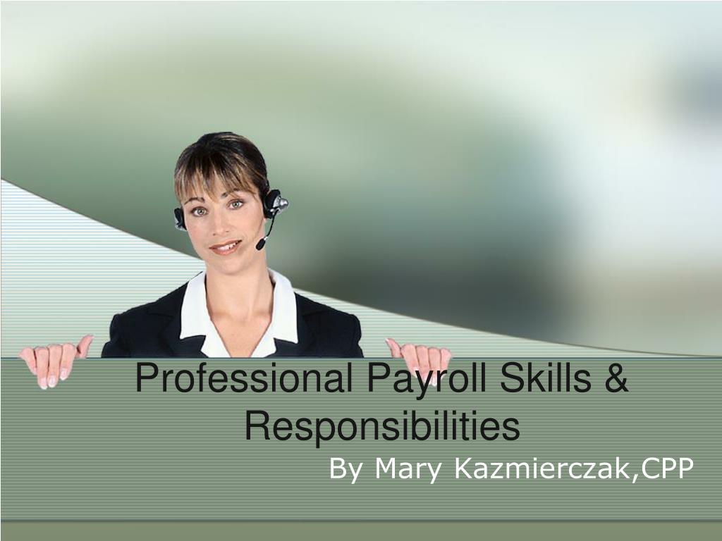 professional payroll skills responsibilities l.