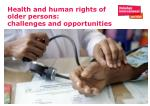health and human rights of older persons challenges and opportunities