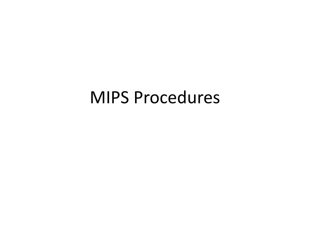 mips procedures l.