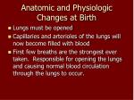 anatomic and physiologic changes at birth