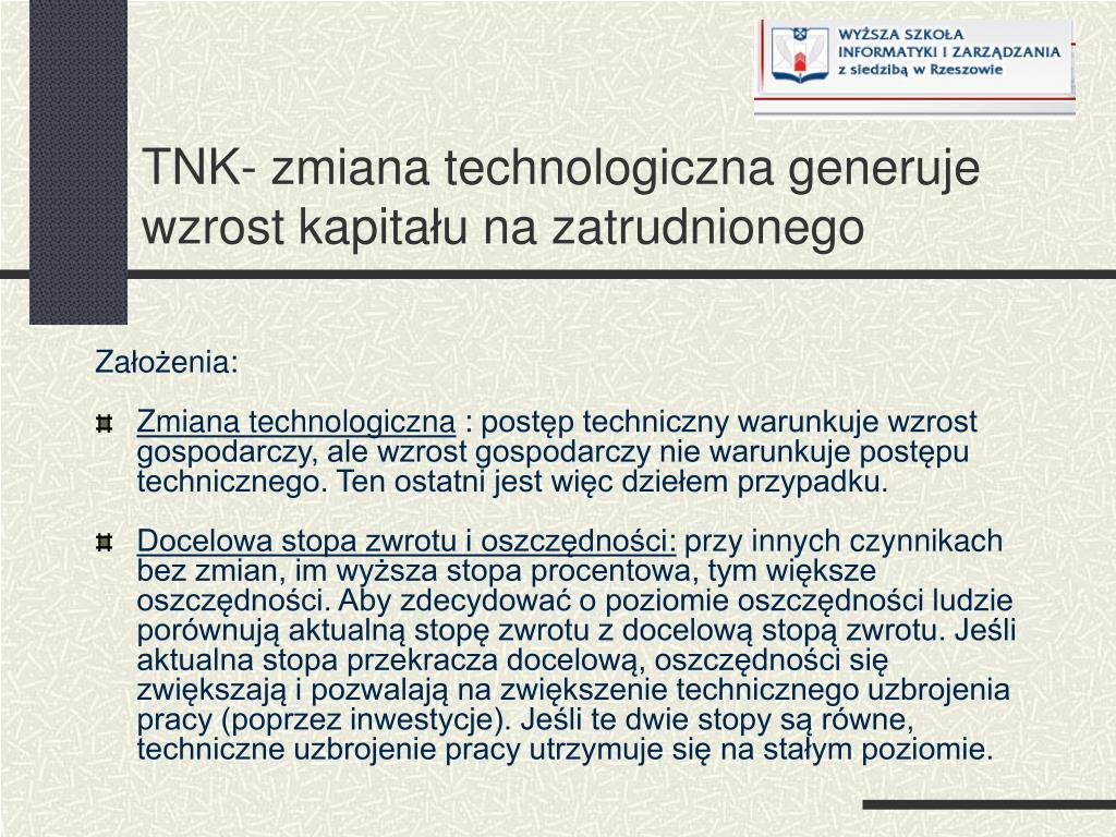 TNK- zmiana technologiczna generuje wzrost kapita