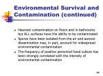 environmental survival and contamination continued