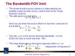 the bandwidth fov limit