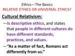 ethics the basics relative ethics or universal ethics11