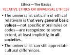 ethics the basics relative ethics or universal ethics17