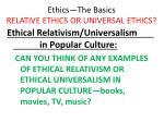ethics the basics relative ethics or universal ethics34