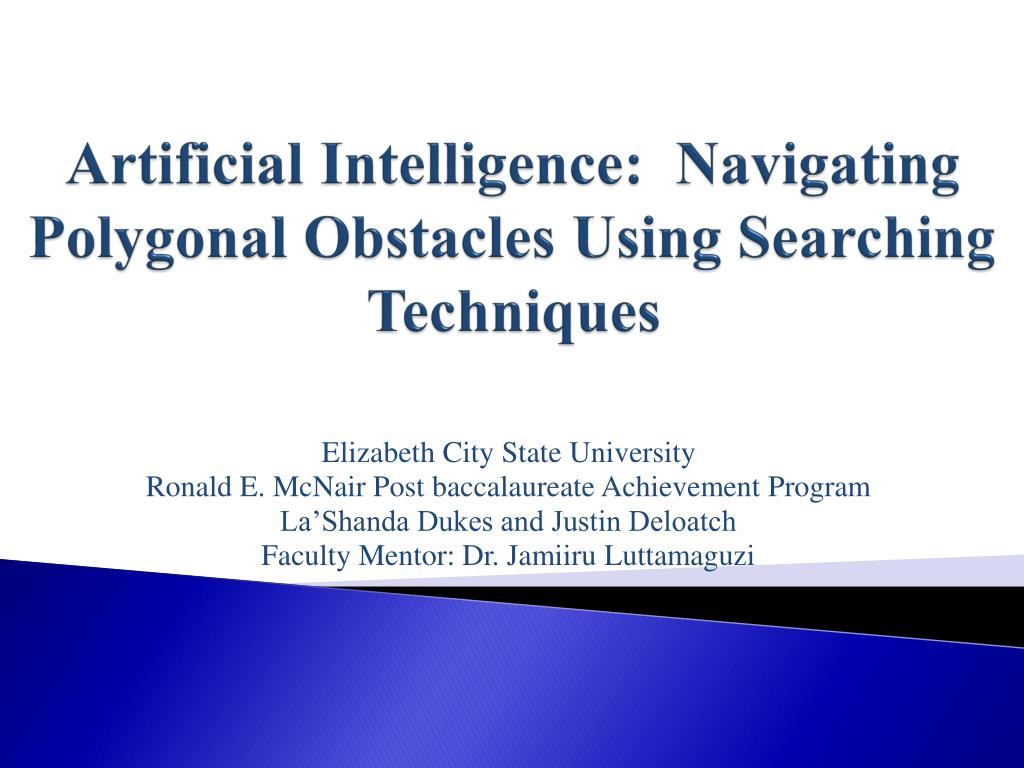artificial intelligence navigating polygonal obstacles using searching techniques l.