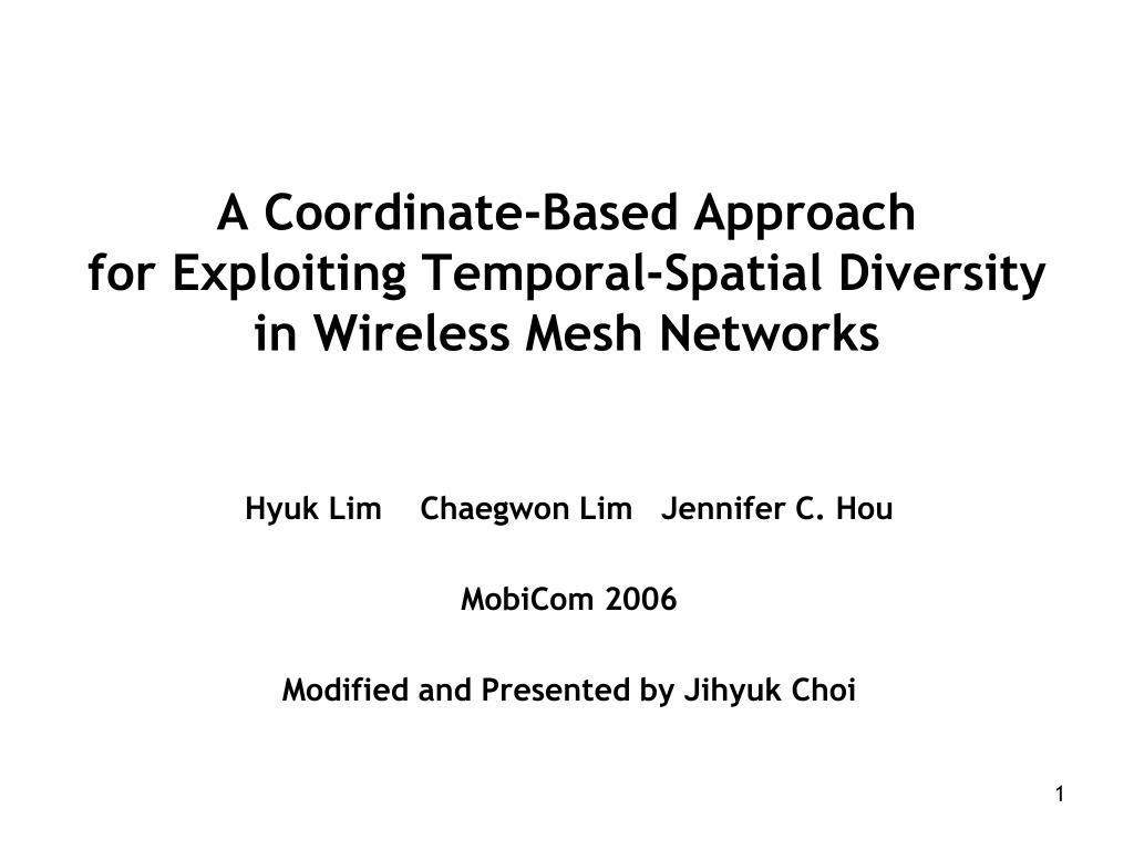 a coordinate based approach for exploiting temporal spatial diversity in wireless mesh networks l.