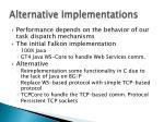 alternative implementations
