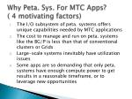 why peta sys for mtc apps 4 motivating factors