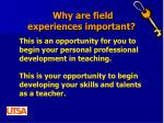 why are field experiences important3