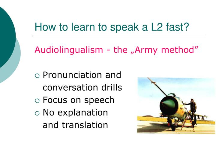 How to learn to speak a l2 fast