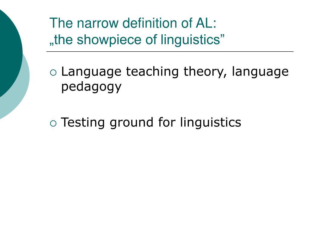 The narrow definition of AL: