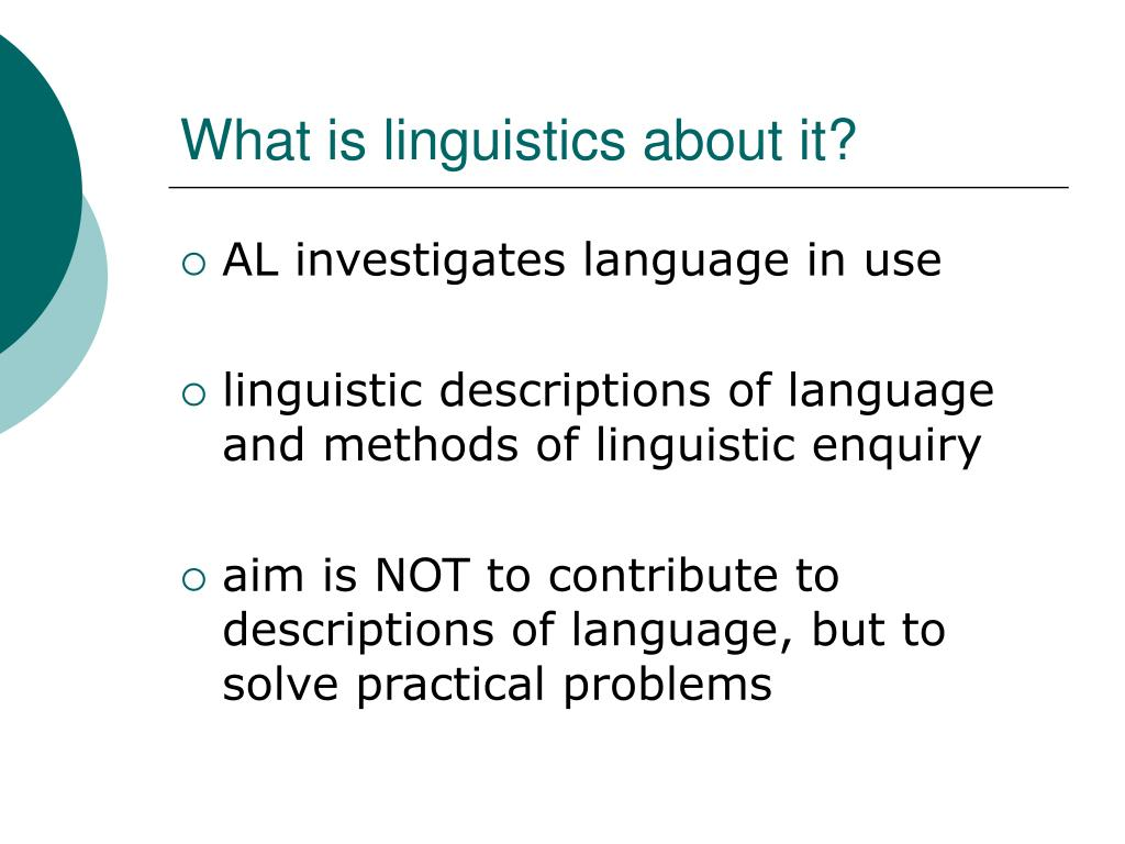 What is linguistics about it?