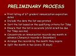 preliminary process