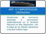 art 117 importacion ordinaria